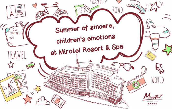 Summer of sincere children's emotions in Mirotel Resort & Spa!